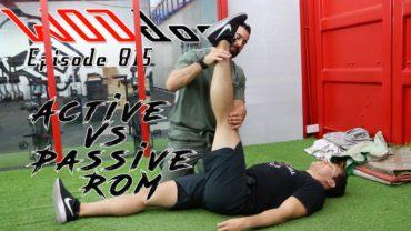 Active vs Passive Rom | Ep. 815