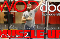 Week 2 Training: All I Want For Christmas Is A Muscle-up | Ep. 889