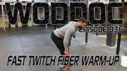 Fast Twitch Fiber Warm-up | Ep. 836