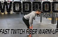 Fast Twitch Fiber Warm-up | Ep. 836