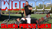 Bench Press Arch Featuring Mad Scientist Duffin | Ep. 857